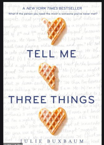 """Tell Me Three Things"" by Julie Buxbaum was published on April 5, 2016."